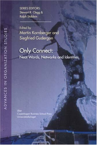 Only Connect: Neat Words, Networks and Identities (Advances in Organization Studies)