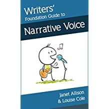 Writers' Foundation Guide to Narrative Voice (Writers' Foundation Guides Book 3)