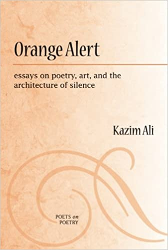 com orange alert essays on poetry art and the  com orange alert essays on poetry art and the architecture of silence poets on poetry 9780472051274 mohammed kazim ali books