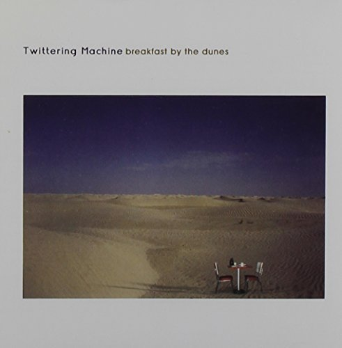 Breakfast By the Dunes by Twittering Machine (2003-06-13)
