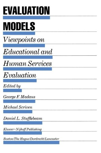 Evaluation Models: Viewpoints on Educational and Human Services Evaluation (Evaluation in Education and Human Services)