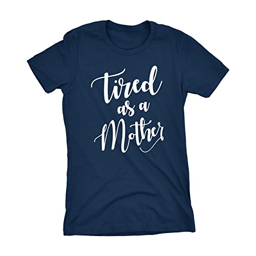 Mothers Day Mom Gift Womens T-Shirt - Tired As A Mother - 002-Navy-3X