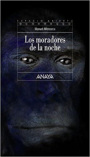 Los moradores de la noche Literatura Juvenil A Partir De 12 Años - Espacio Abierto: Amazon.es: Manuel Alfonseca: Libros
