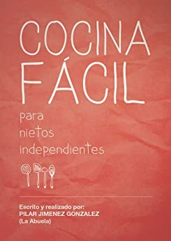 Cocina f cil para nietos independientes spanish edition ebook pilar jim nez - Ana cocina facil ...