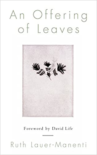 An Offering of Leaves: Ruth Lauer-Manenti, David Life ...