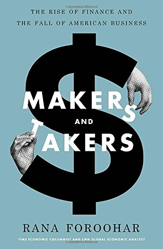 Book Cover: Makers and Takers: The Rise of Finance and the Fall of American Business