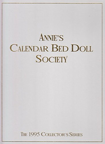 Annie's Calendar Bed Doll Society (The 1995 Collector's Series)