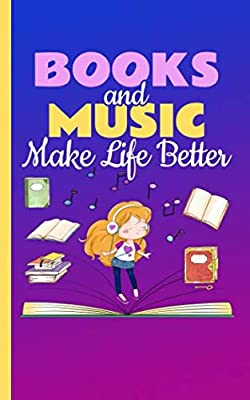Books and Music Make Life Better Journal - Musician Quote Notebook: Reading Lover's DIY College Ruled, Lined Writing Diary Planner Note Book (Reading Gift Ideas Vol 3)