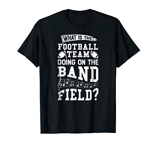 What is the Football Team Doing On Band Field Marching shirt