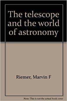 The Telescope And The World Of Astronomy Book Pdf