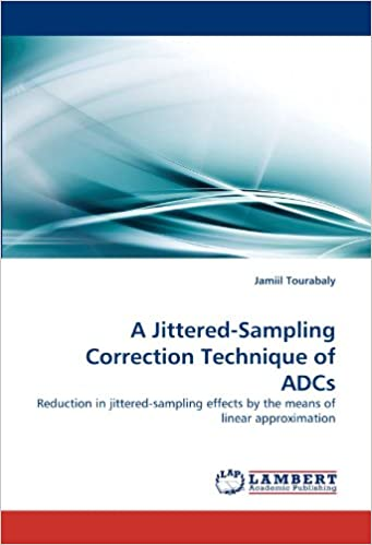 Livres gratuits en ligne A Jittered-Sampling Correction Technique of ADCs: Reduction in jittered-sampling effects by the means of linear approximation pdf ebook