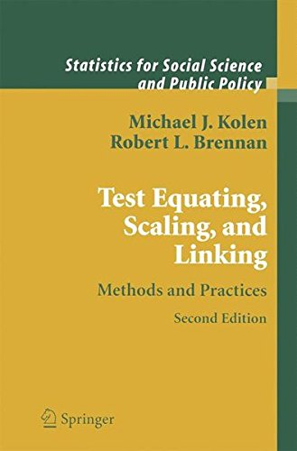 Test Equating, Scaling, and Linking: Methods and Practices (Statistics for Social and Behavioral Sciences)