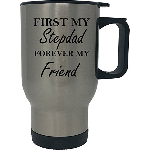 First My Stepdad Forever my Friend 14 oz Stainless Steel Travel Coffee Mug - Great for Father's Day, Birthday, Christmas Gift for a Step-Dad