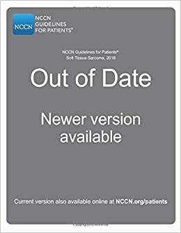 Nccn Guidelines For Patients Soft Tissue Sarcoma 2018 National Comprehensive Cancer Network Nccn 9781945835407 Amazon Com Books