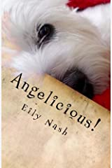 Angelicious!: From the Paws of Angel Nash Paperback