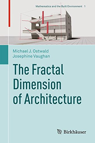 The Fractal Dimension of Architecture (Mathematics and the Built - Gray Le Corbusier Eileen