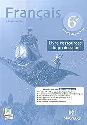 Français 6e : Livre ressources du professeur