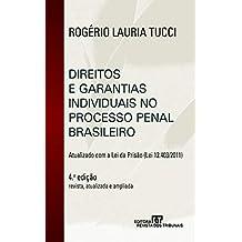 Direitos e garantias individuais no processo penal n brasileiro: atualizado com a lei  da prisão: Lei 12.403/2011