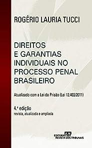 Direitos e garantias individuais no processo penal n brasileiro: atualizado com a lei  da prisão: Lei 12.403/2