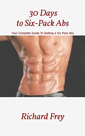30 Days to Six-Pack Abs - Your Complete Guide To Getting a Six ...