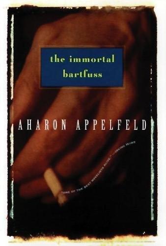 The Immortal Bartfuss (Appelfeld, Aharon)
