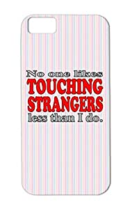 No Touching Strangers Red Sex Funny Humor Public Phobia Strangers Funny Office Protective Case For Iphone 5c