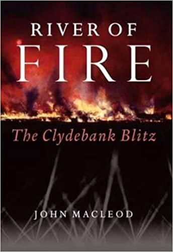 Book River of Fire: The Clydebank Blitz