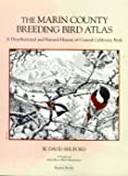 The Marin County Breeding Bird Atlas, W. David Shuford, 096330500X
