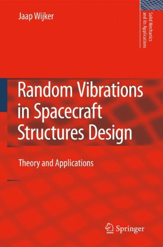 Random Vibrations in Spacecraft Structures Design: Theory and Applications (Solid Mechanics and Its Applications) by Jaap J Wijker