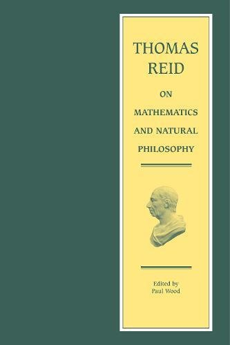 Thomas Reid on Mathematics and Natural Philosophy (Edinburgh Edition of Thomas Reid)