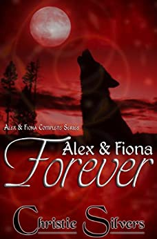 Alex & Fiona Forever by [Silvers, Christie]