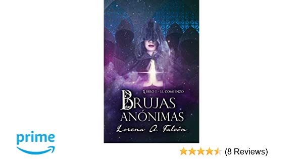 Brujas anónimas: Libro I - El comienzo (Spanish Edition ...