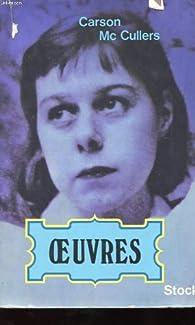 Oeuvres : Le coeur est un chasseur solitaire - Reflets dans un oeil d'or - Frankie Addams par Carson McCullers