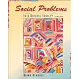 Social Problems Diverse Society, Diana Kendall, 0205325246