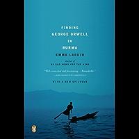 Finding George Orwell in Burma (English Edition)