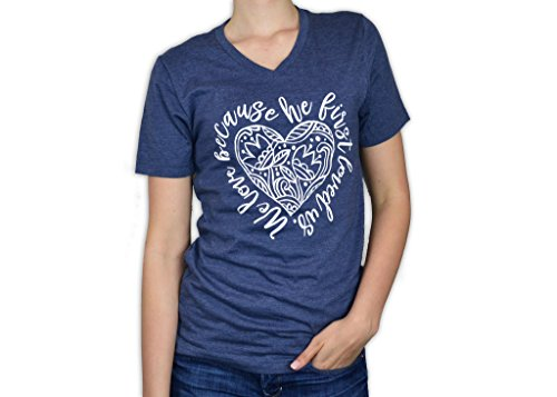 Bourne Southern We Love Because He First Loved Us - Women's Graphic Printed Fashion T-Shirt (Medium, Navy Heather) First Love Matches