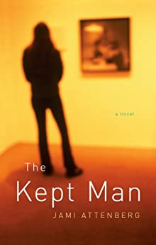 The Kept Man by [Attenberg, Jami]