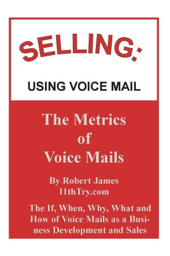 Selling: Using Voice Mail (Selling and Business Development Book 1)