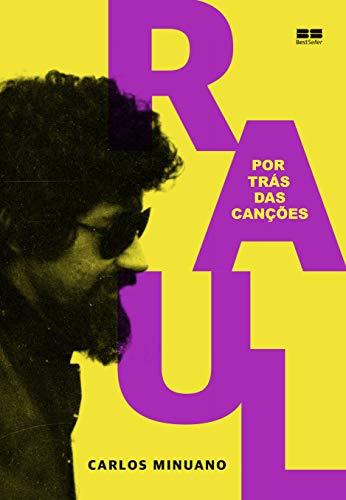 Raul Seixas: Por trás das canções