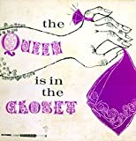 The Queen Is in the Closet LP