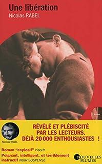 Une libération, Rabel, Nicolas