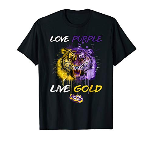 LSU Tigers Love Purple Live Gold -