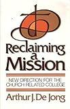Reclaimimg a Mission, Arthur J. De Jong, 0802804365
