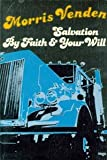Salvation by Faith and Your Will, Morris L. Venden, 0812701909