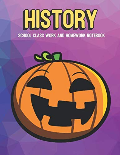 History School Class Work and Homework Notebook: Orange Black Halloween Pumpkin Jack O Lantern, Colorful Background Design and Great for School Class ()