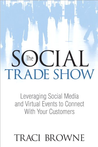 [PDF] The Social Trade Show: Leveraging Social Media and Virtual Events to Connect With Your Customers Free Download | Publisher : Que | Category : Business | ISBN 10 : 0789749130 | ISBN 13 : 9780789749130