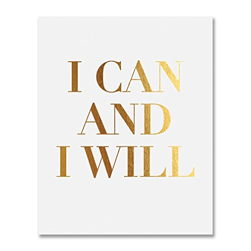 I Can And I Will Gold Foil Decor Home Wall Art Print Inspirational Motivational Quote Metallic Poster 5 inches x 7 inches B49