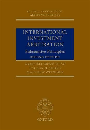 International Investment Arbitration: Substantive Principles (Oxford International Arbitration Series) by Oxford University Press