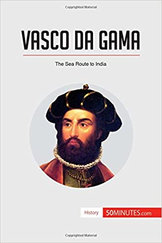 fc79b9f304986 Vasco da Gama  The Sea Route To India  50Minutes.Com  9782806294296   Amazon.com  Books