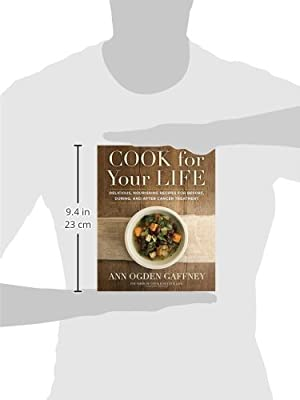 Cook for Your Life: Delicious, Nourishing Recipes for Before, During, and After Cancer Treatment                         (Hardcover)